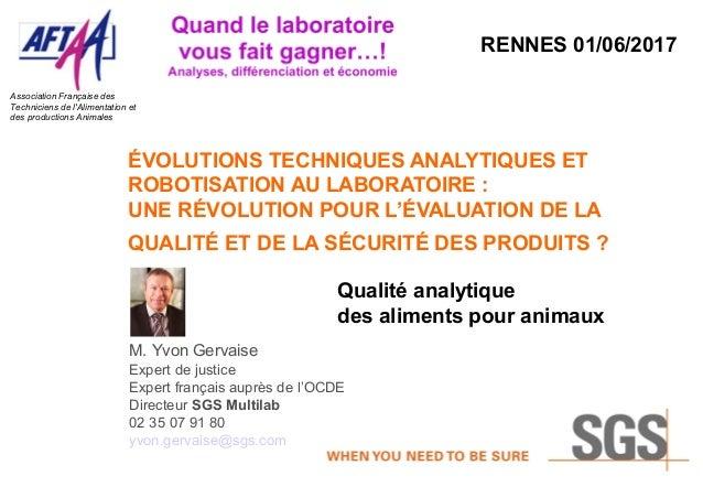 M. Yvon Gervaise Expert de justice Expert français auprès de l'OCDE Directeur SGS Multilab 02 35 07 91 80 yvon.gervaise@sg...