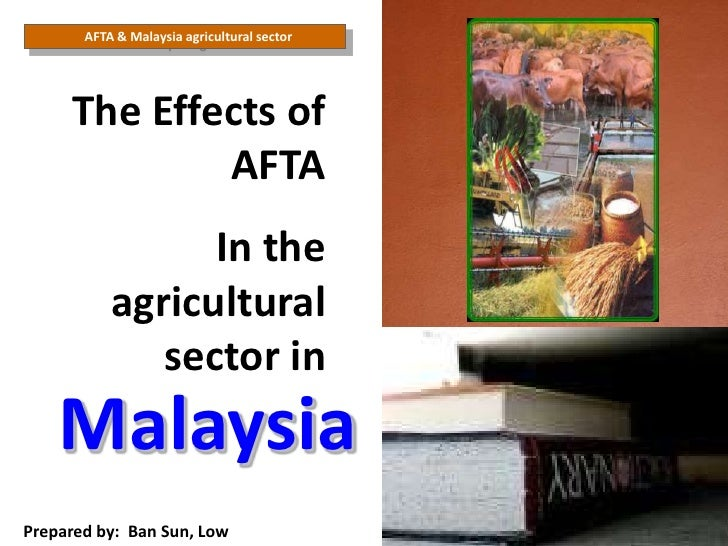 The effect of afta on malaysian agriculture