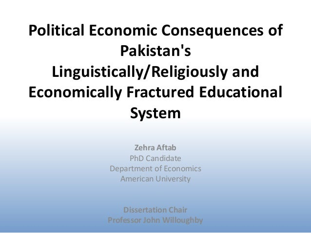 Political Economic Consequences of              Pakistans   Linguistically/Religiously andEconomically Fractured Education...