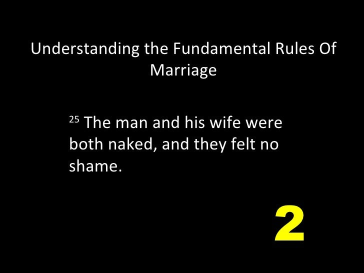 25  The man and his wife were both naked, and they felt no shame. Understanding the Fundamental Rules Of Marriage 2