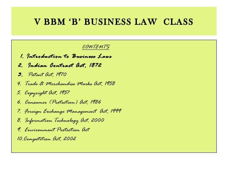 V BBM 'B' BUSINESS LAW  CLASS <ul><li>CONTENTS </li></ul><ul><li>1. Introduction to Business Laws </li></ul><ul><li>2.  In...
