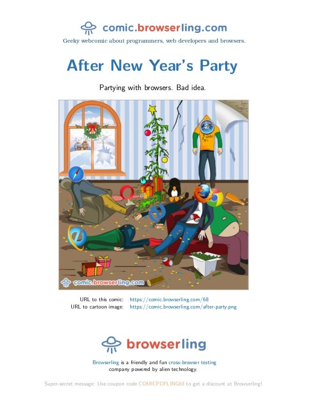 Geeky webcomic about programmers, web developers and browsers. After New Year's Party Partying with browsers. Bad idea. UR...