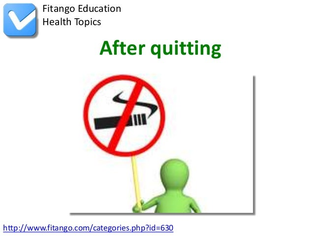 http://www.fitango.com/categories.php?id=630Fitango EducationHealth TopicsAfter quitting