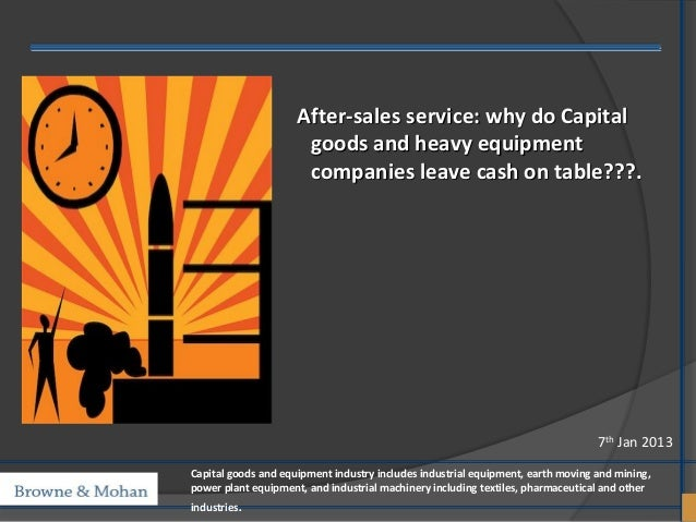 After-sales service: why do Capital                      goods and heavy equipment                      companies leave ca...