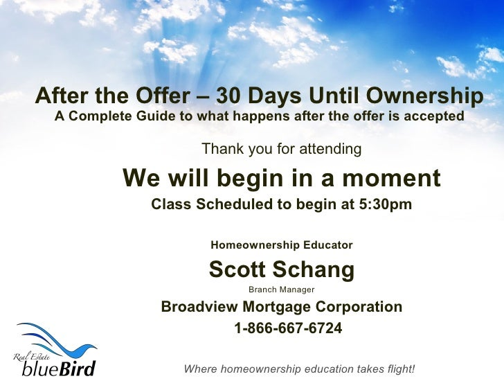 After the Offer – 30 Days Until Ownership A Complete Guide to what happens after the offer is accepted <ul><li>Thank you f...