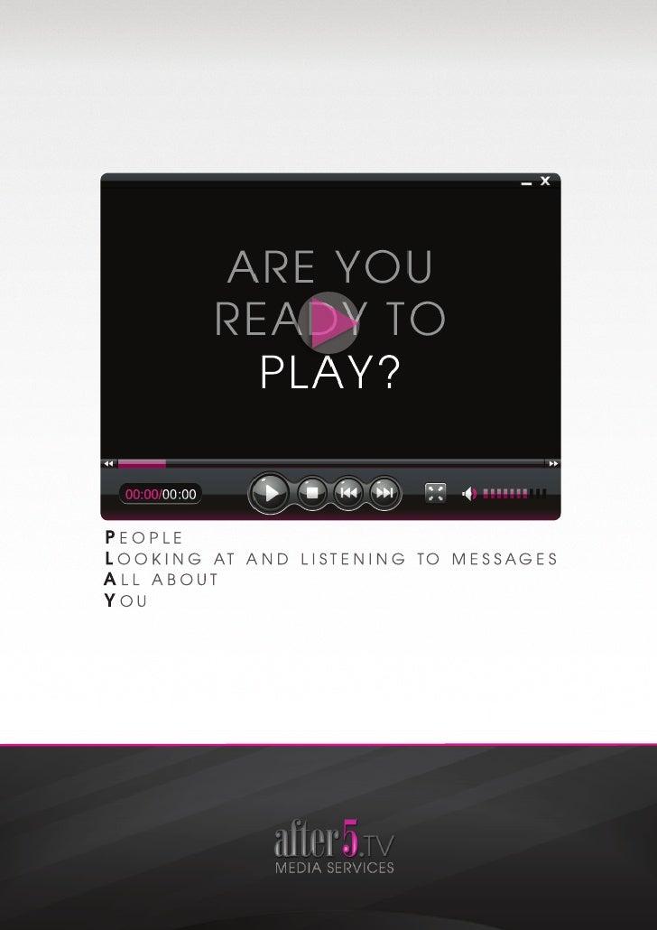 After 5 TV Media Services a été conçu dans le besoin de créer du divertissement en ligne pour la pro-                     ...