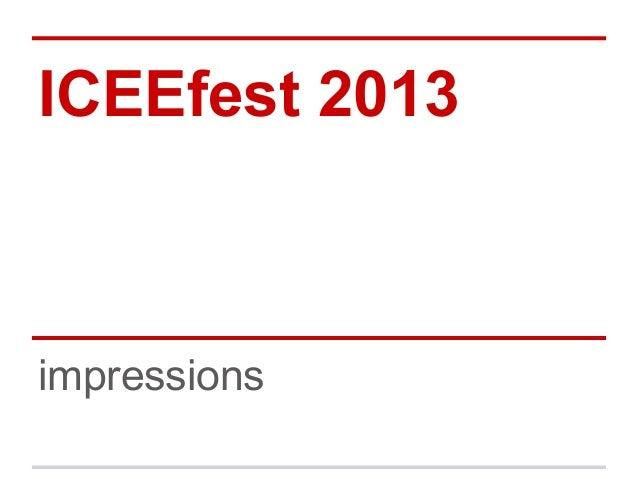 ICEEfest 2013impressions