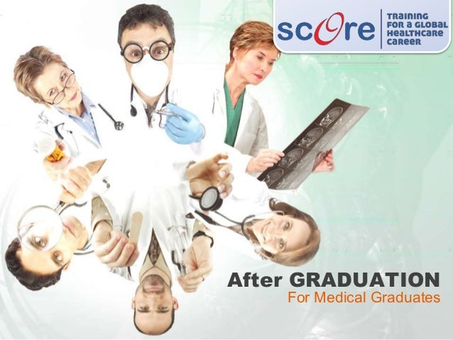 After GRADUATION For Medical Graduates