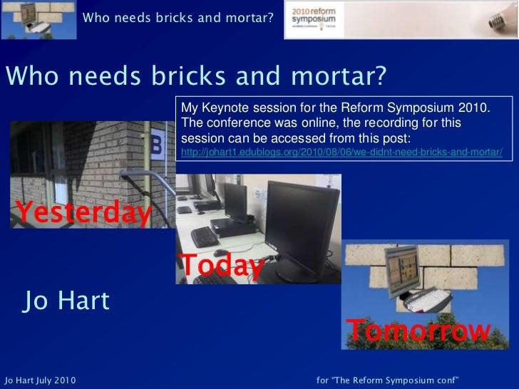 Who needs bricks and mortar?