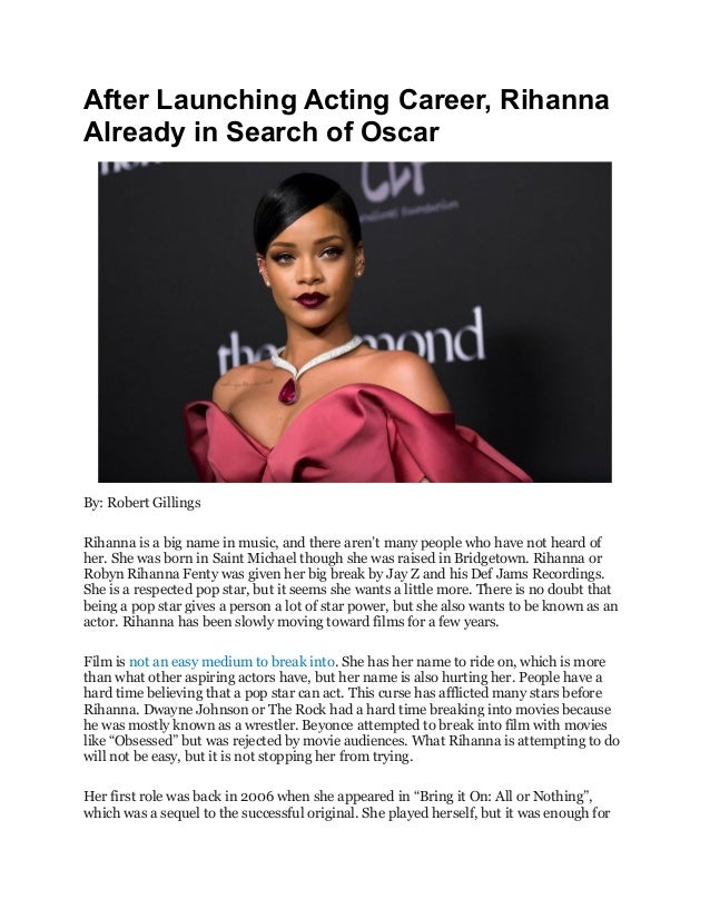 After Launching Acting Career, Rihanna Already in Search of Oscar By: Robert Gillings Rihanna is a big name in music, and ...