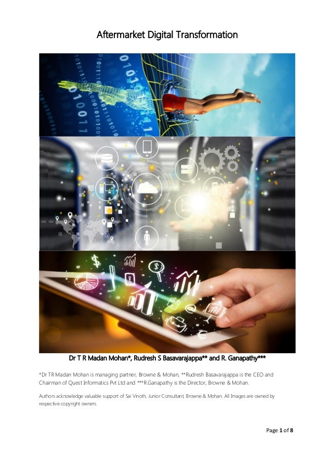 Page 1 of 8 Aftermarket Digital Transformation Dr T R Madan Mohan*, Rudresh S Basavarajappa** and R. Ganapathy*** *Dr TR M...