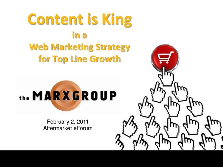 Content is King in a Web Marketing Strategy for Top Line Growth<br />February 2, 2011<br />Aftermarket eForum<br />