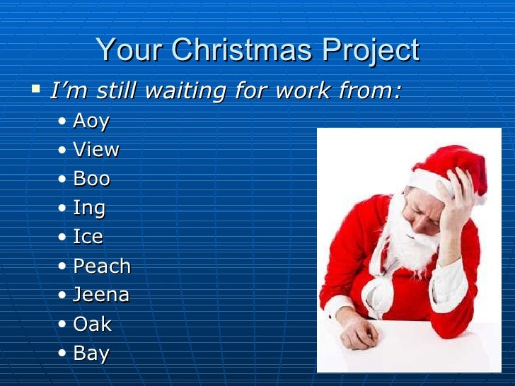 Your Christmas Project I'm still waiting for work from: Aoy View Boo Ing Ice Peach  Jeena Oak Bay