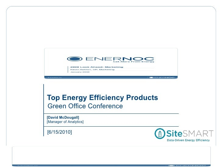 Top Energy Efficiency Products [6/15/2010] Green Office Conference [David McDougall] [Manager of Analytics]
