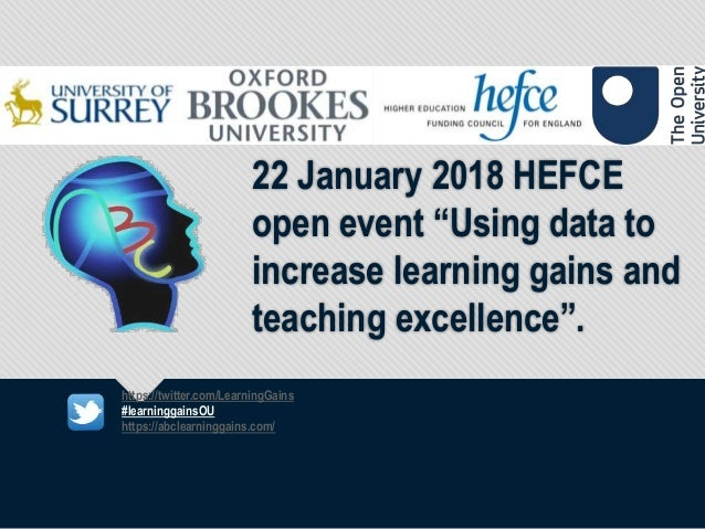 "22 January 2018 HEFCE open event ""Using data to increase learning gains and teaching excellence"". https://twitter.com/Lear..."