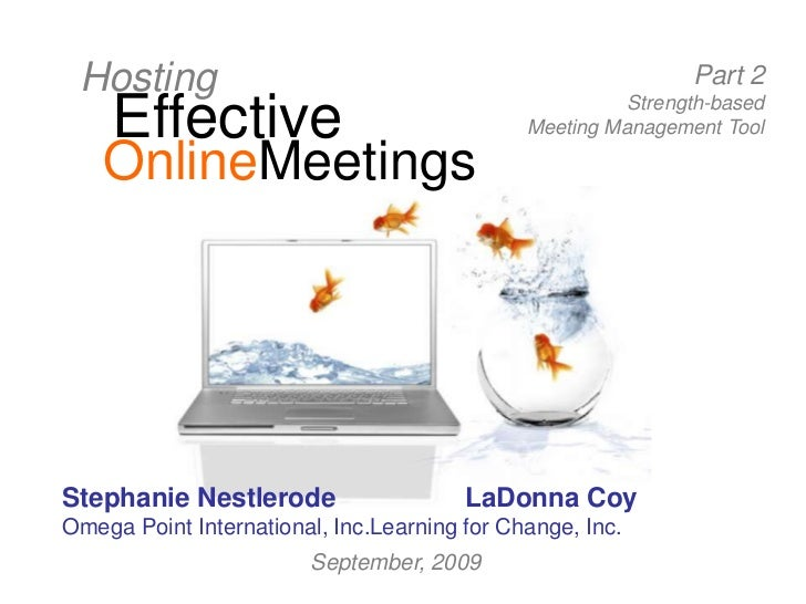 Hosting<br />Effective<br />OnlineMeetings<br />Part 2<br />Strength-based<br />Meeting Management Tool<br />Stephanie Nes...