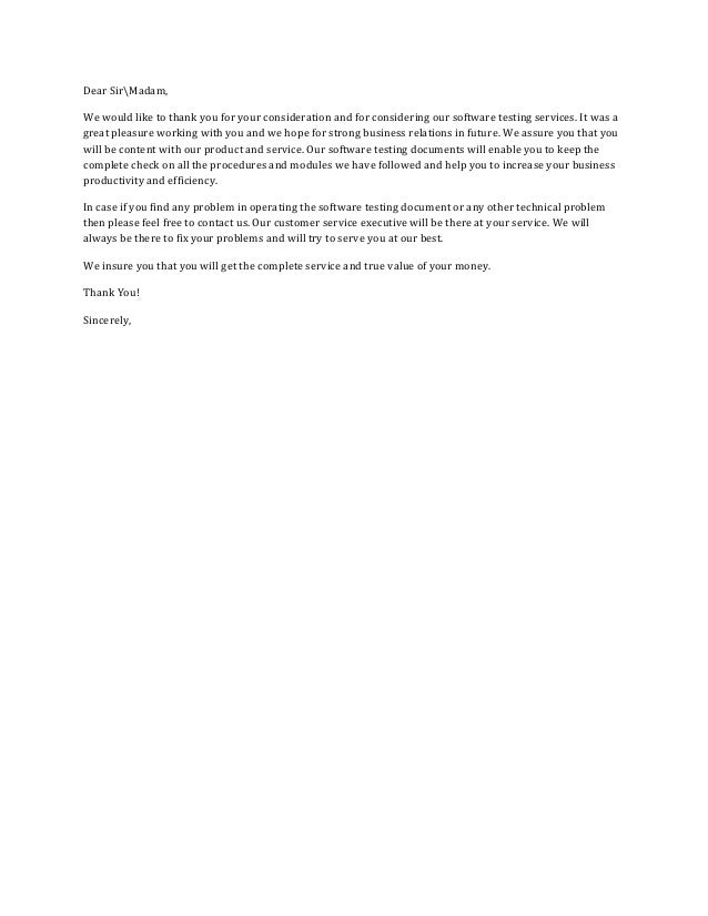 Dear SirMadam, We would like to thank you for your consideration and for considering our software testing services. It was...