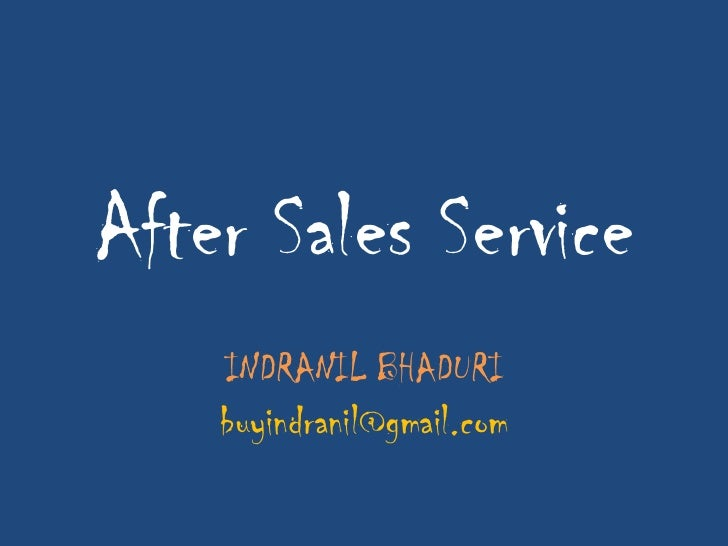 After Sales Service    INDRANIL BHADURI    buyindranil@gmail.com