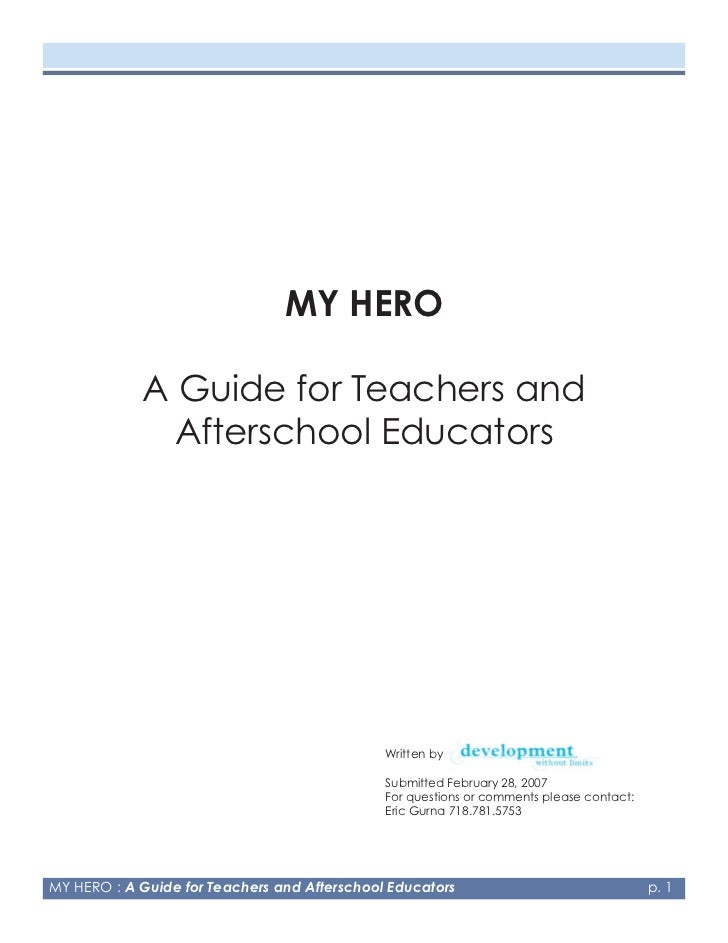MY HERO            A Guide for Teachers and              Afterschool Educators                                            ...