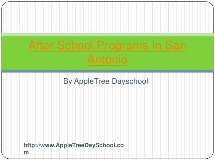 After School Programs In San           Antonio            By AppleTree Dayschoolhttp://www.AppleTreeDaySchool.com