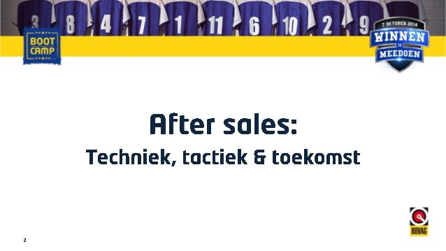 Bootcamp: Afters sales techniek tacktiek en toekomst Slide 2