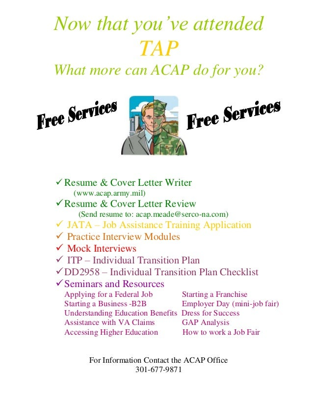 Now that you've attended  TAP What more can ACAP do for you?   Resume & Cover Letter Writer (www.acap.army.mil)   Resume...
