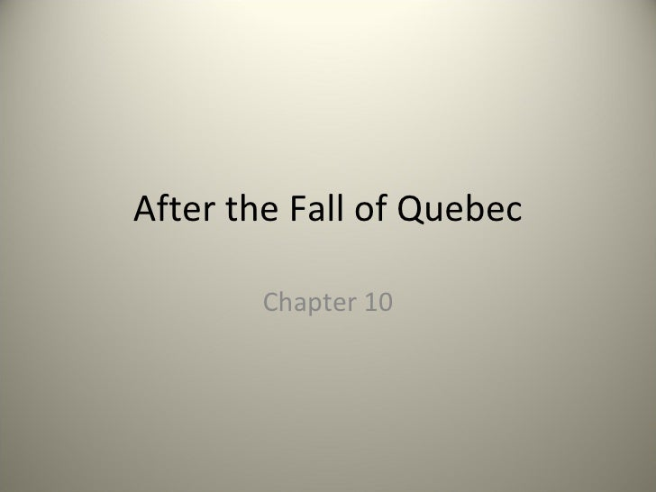 After the Fall of Quebec Chapter 10