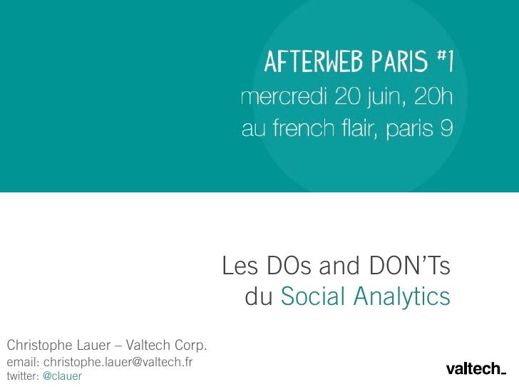 Les DOs and DON'Ts                                       du Social AnalyticsChristophe Lauer – Valtech Corp.email: christo...