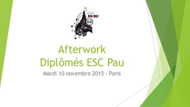 Afterwork Diplômés ESC Pau Mardi 10 novembre 2015 - Paris