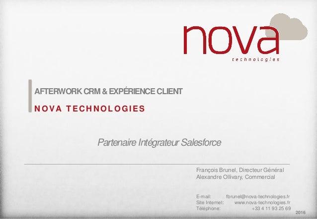 2016 AFTERWORKCRM&EXPÉRIENCECLIENT N OVA TEC H N OLOGIES E-mail: fbrunel@nova-technologies.fr Site Internet: www.nova-tech...