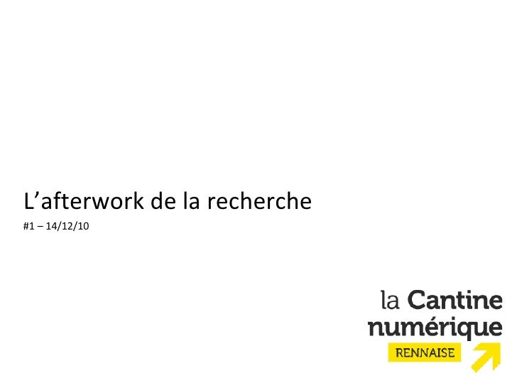 L'afterwork de la recherche #1 – 14/12/10