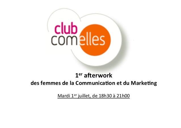 1er  a&erwork     des  femmes  de  la  Communica4on  et  du  Marke4ng      Mardi  1er  juillet...