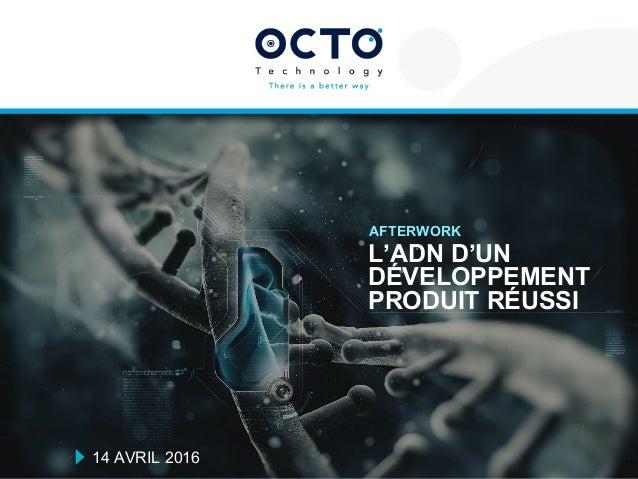 Tél : +41 21 312 94 15 www.octo.com © OCTO 2015 Avenue du théâtre 7 CH-1005 Lausanne - SUISSE L'ADN D'UN DÉVELOPPEMENT PRO...