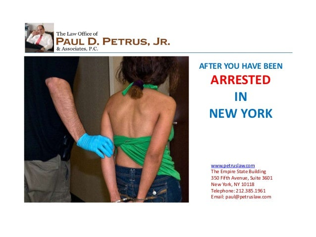 AFTER YOU HAVE BEEN  ARRESTED     IN  NEW YORK  www.petruslaw.com  The Empire State Building  350 Fifth Avenue, Suite 3601...