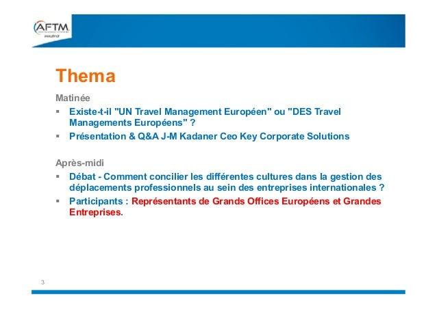 """Thema Matinée  Existe-t-il """"UN Travel Management Européen"""" ou """"DES Travel Managements Européens"""" ?  Présentation & Q&A J..."""
