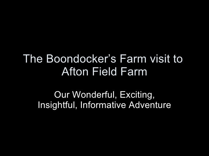 The Boondocker's Farm visit to  Afton Field Farm Our Wonderful, Exciting, Insightful, Informative Adventure