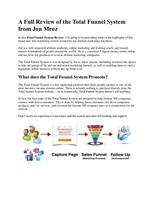 A Full Review of the Total Funnel System from Jon Mroz In this Total Funnel System Review, I'm going to be providing some ...