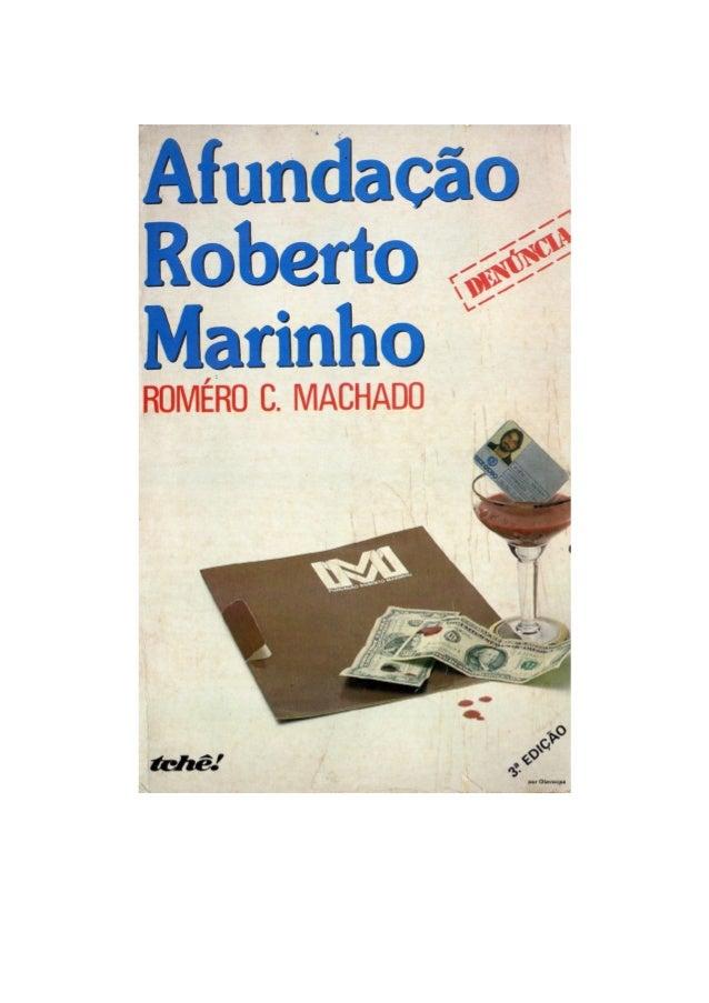 Afundação Roberto Marinho  A série Denúncia da Editora Tchê!, com Afundação Roberto Marinho, de Roméro C.  Machado, oferec...