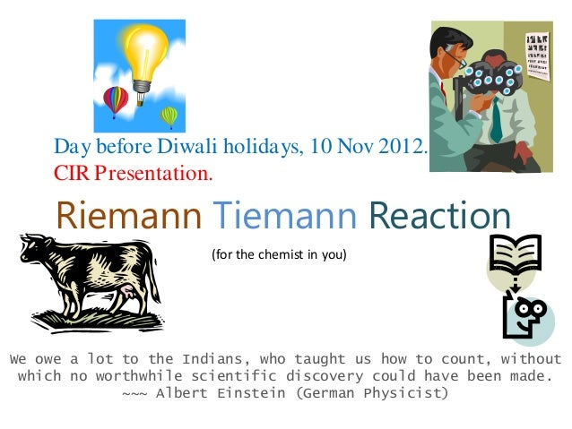 Riemann Tiemann Reaction (for the chemist in you) We owe a lot to the Indians, who taught us how to count, without which n...