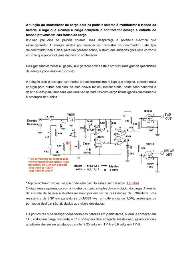 A função do controlador de carga para os painéis solares é monitorizar a tensão da bateria, e logo que alcança a carga com...
