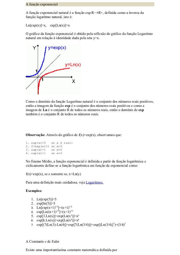 A função exponencialA função exponencial natural é a função exp:R   R+, definida como a inversa dafunção logarítmo natural...