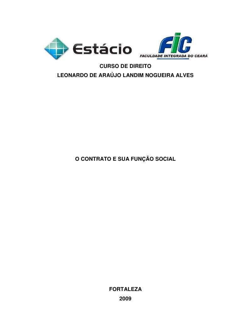 CURSO DE DIREITO LEONARDO DE ARAÚJO LANDIM NOGUEIRA ALVES          O CONTRATO E SUA FUNÇÃO SOCIAL                    FORTA...