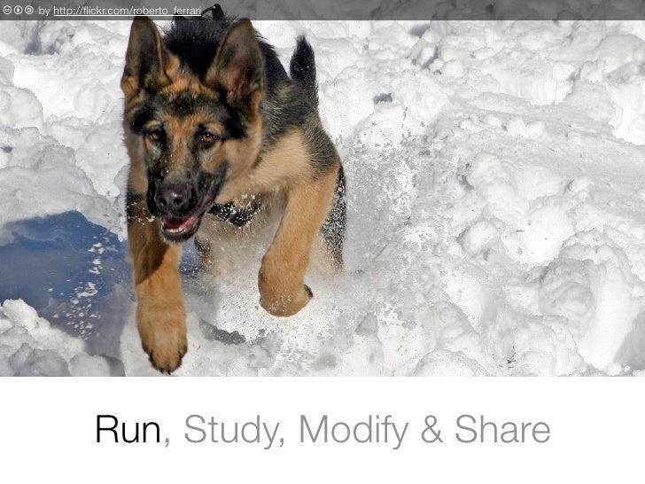 c b a by http://flickr.com/roberto_ferrari                       Run, Study, Modify & Share