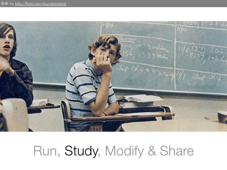 c b by http://flickr.com/foundphotoslj                       Run, Study, Modify & Share