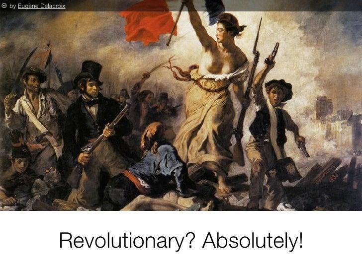 p by Eugène Delacroix                       Revolutionary? Absolutely!