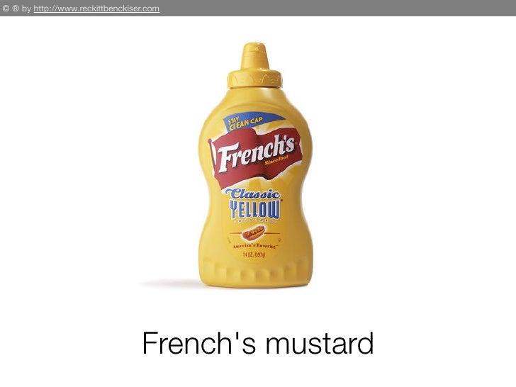 © ® by http://www.reckittbenckiser.com                                      French's mustard