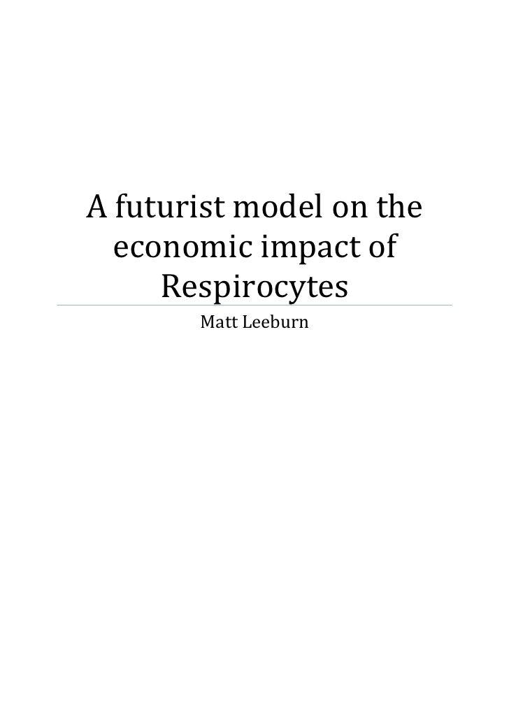 A futurist model on the  economic impact of     Respirocytes       Matt Leeburn