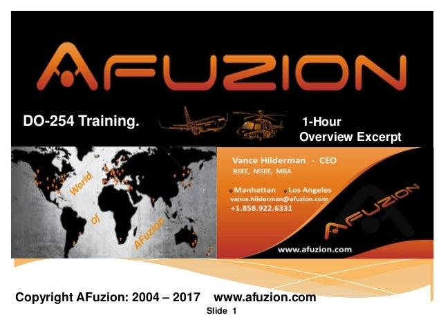 Slide 1 DO-254 Training. 1-Hour Overview Excerpt Copyright AFuzion: 2004 – 2017 www.afuzion.com
