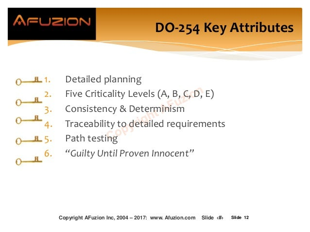 Slide 12 1. Detailed planning 2. Five Criticality Levels (A, B, C, D, E) 3. Consistency & Determinism 4. Traceability to d...