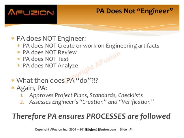  PA does NOT Engineer:  PA does NOT Create or work on Engineering artifacts  PA does NOT Review  PA does NOT Test  PA...
